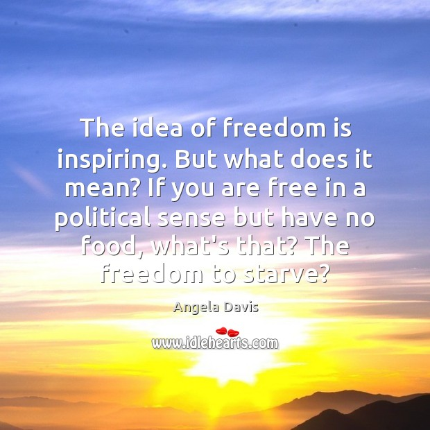 Image, The idea of freedom is inspiring. But what does it mean? If