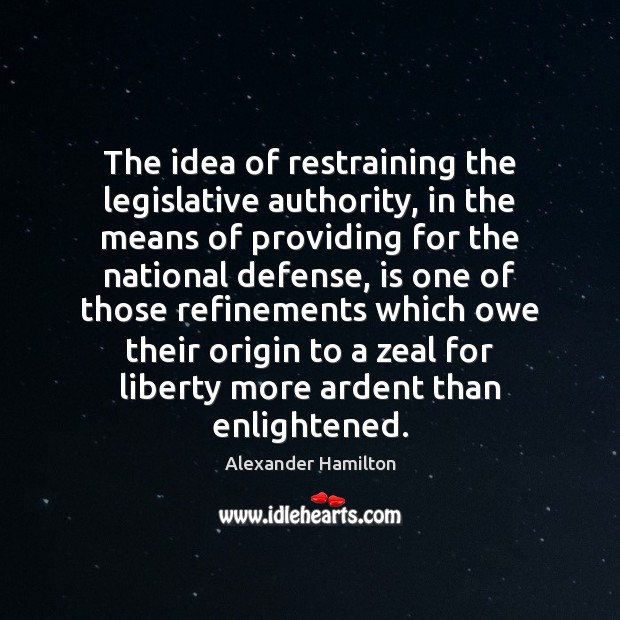 The idea of restraining the legislative authority, in the means of providing Image