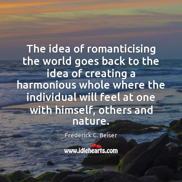 Image, The idea of romanticising the world goes back to the idea of