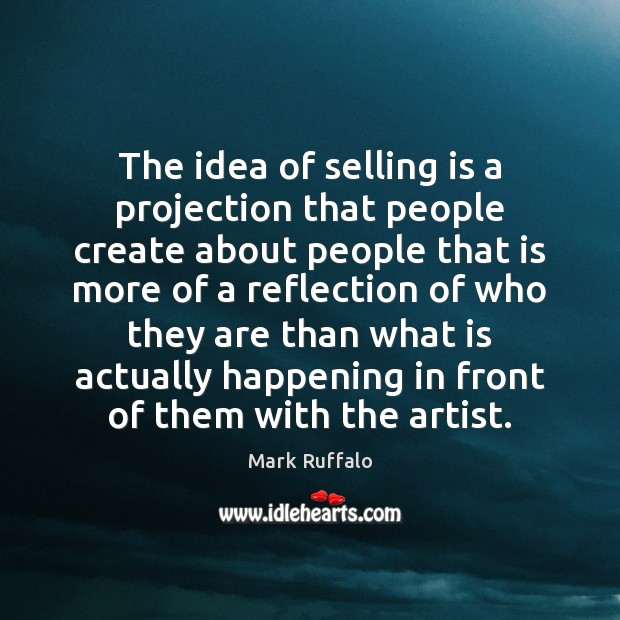 Image, The idea of selling is a projection that people create about people
