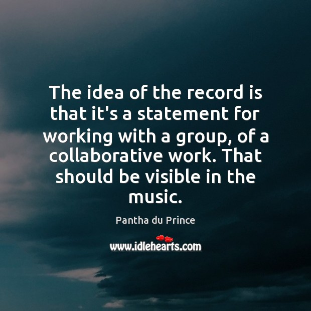The idea of the record is that it's a statement for working Image