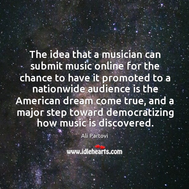 Image, The idea that a musician can submit music online for the chance