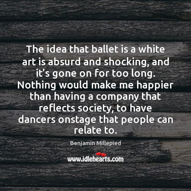 Image, The idea that ballet is a white art is absurd and shocking,