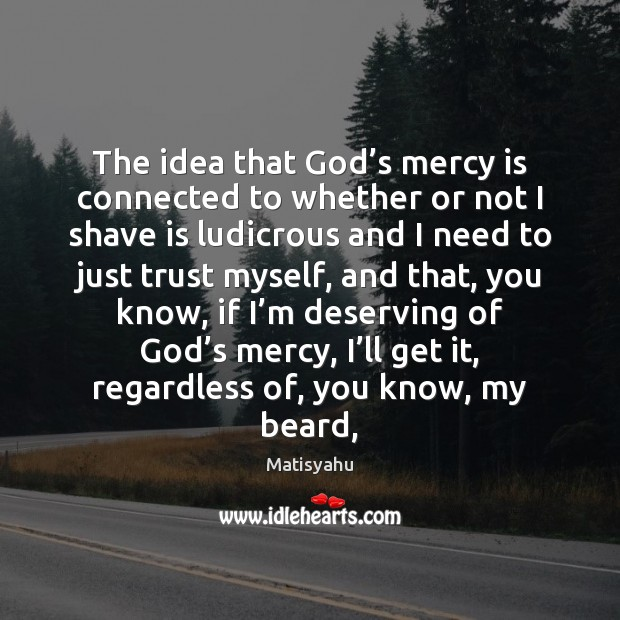 Image, The idea that God's mercy is connected to whether or not