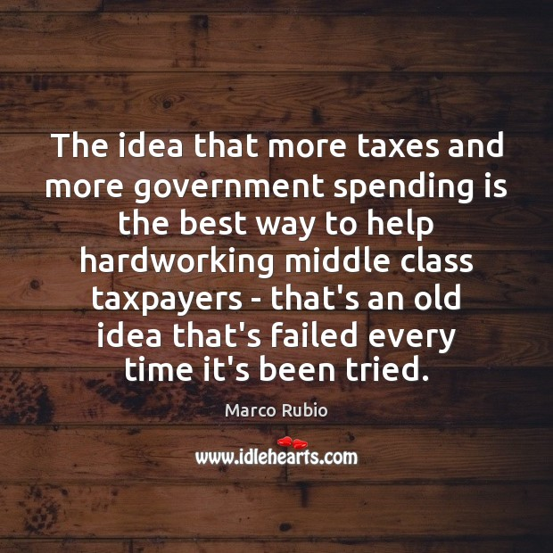 Image, The idea that more taxes and more government spending is the best