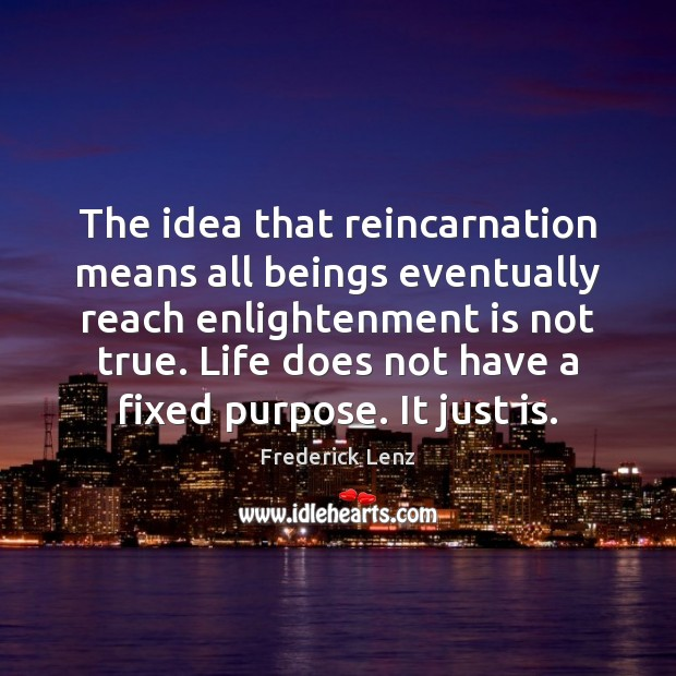 Image, The idea that reincarnation means all beings eventually reach enlightenment is not