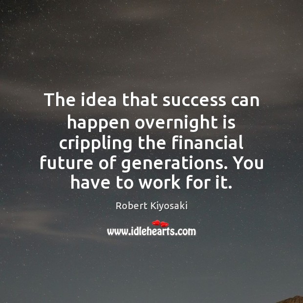 The idea that success can happen overnight is crippling the financial future Image