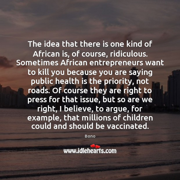 Image, The idea that there is one kind of African is, of course,