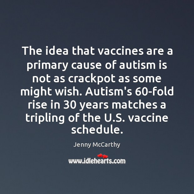 Image, The idea that vaccines are a primary cause of autism is not