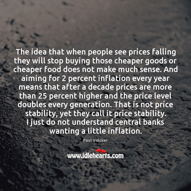 The idea that when people see prices falling they will stop buying Image
