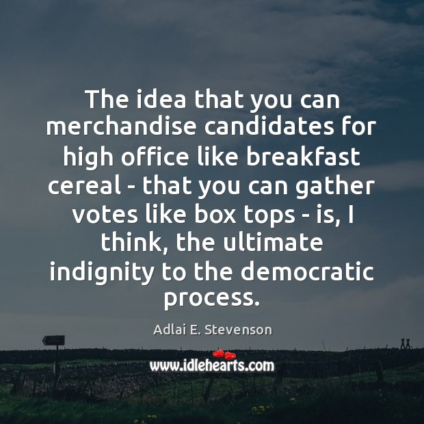 Image, The idea that you can merchandise candidates for high office like breakfast