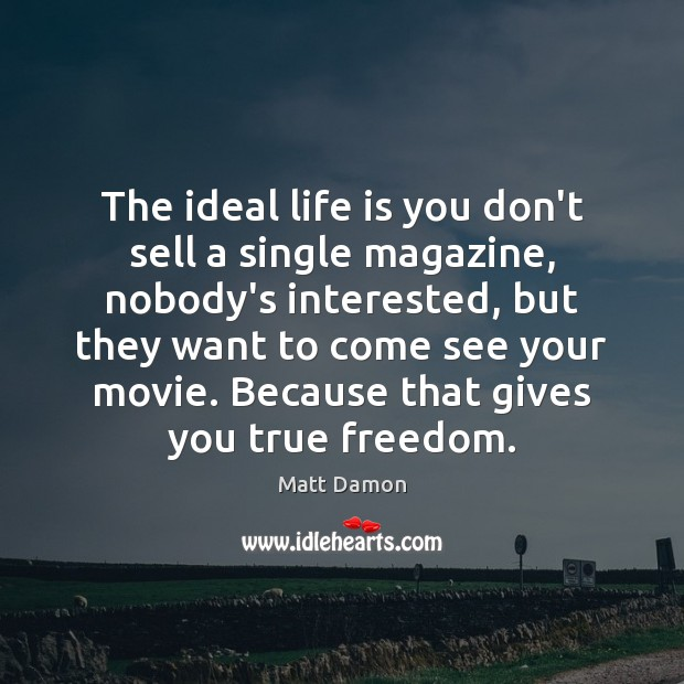 The ideal life is you don't sell a single magazine, nobody's interested, Image
