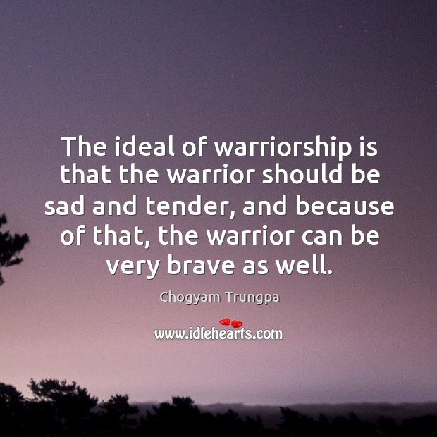 Image, The ideal of warriorship is that the warrior should be sad and