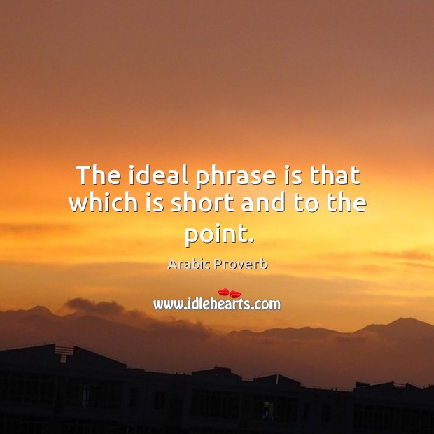 Image, The ideal phrase is that which is short and to the point.