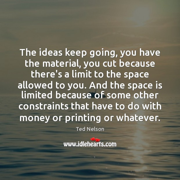 The ideas keep going, you have the material, you cut because there's Space Quotes Image