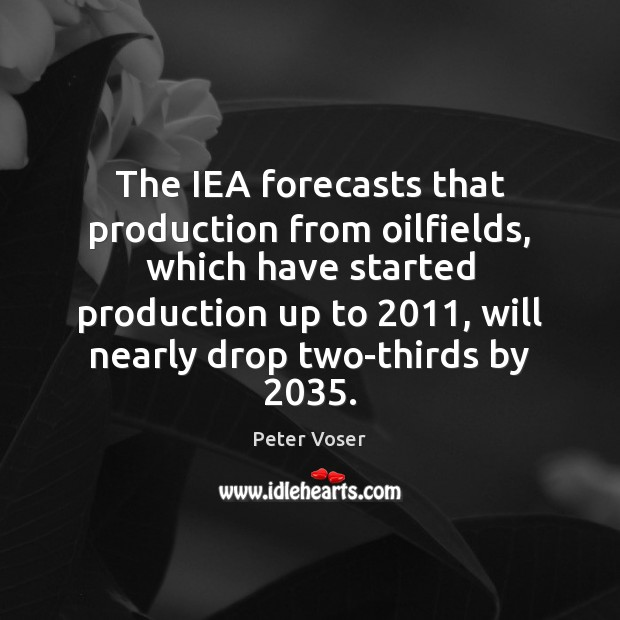 The IEA forecasts that production from oilfields, which have started production up Image