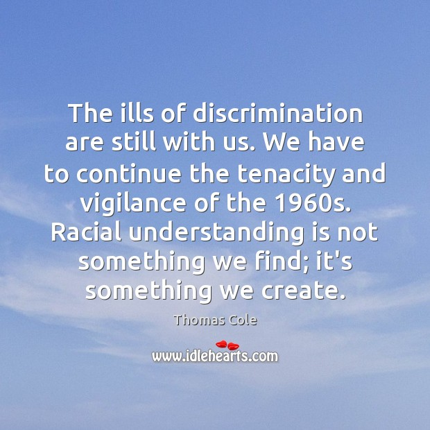 Image, The ills of discrimination are still with us. We have to continue