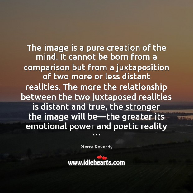 The image is a pure creation of the mind. It cannot be Comparison Quotes Image