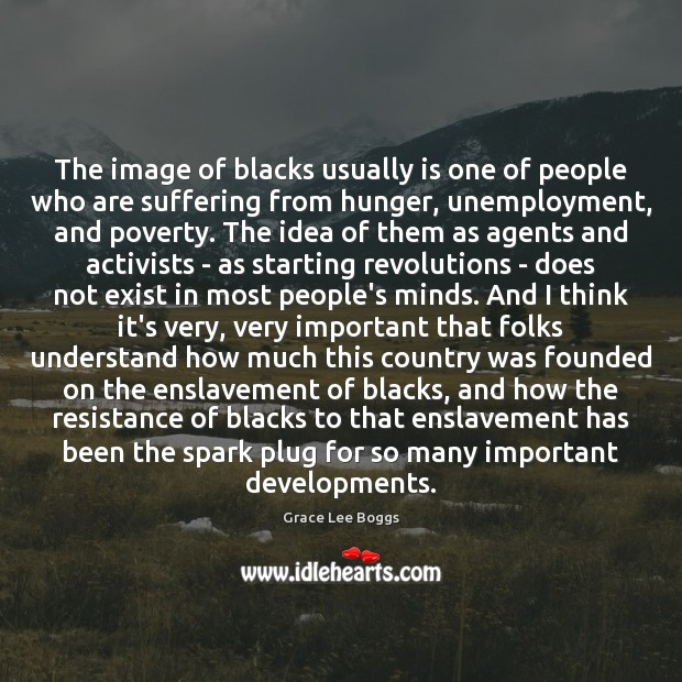 The image of blacks usually is one of people who are suffering Image