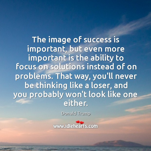 The image of success is important, but even more important is the Image