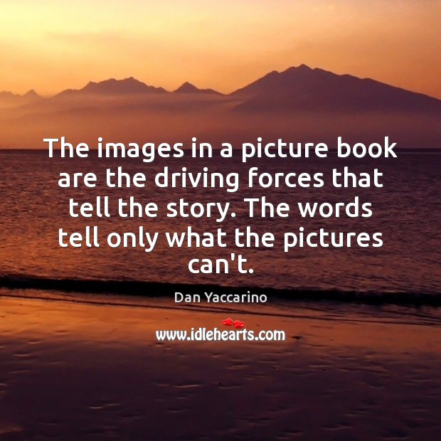 The images in a picture book are the driving forces that tell Driving Quotes Image