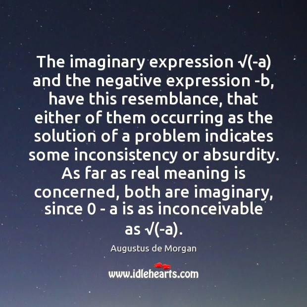 Image, The imaginary expression √(-a) and the negative expression -b, have this resemblance,