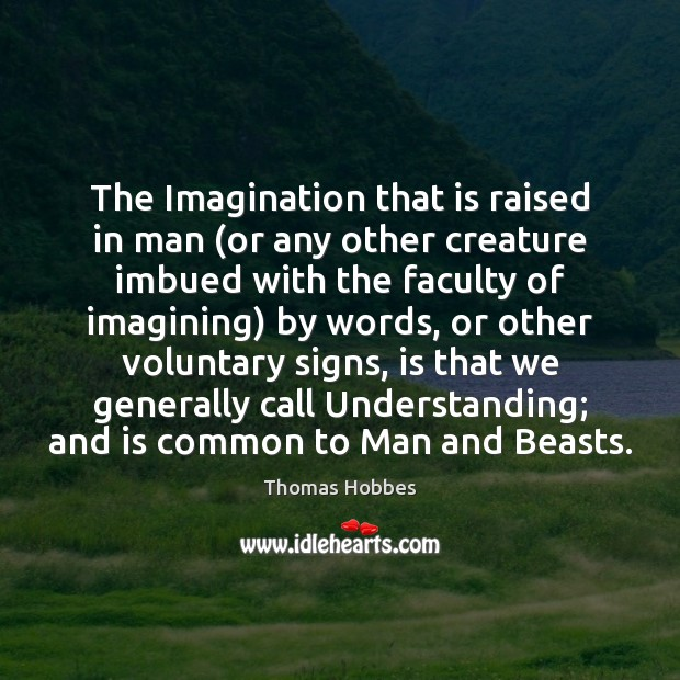 The Imagination that is raised in man (or any other creature imbued Image