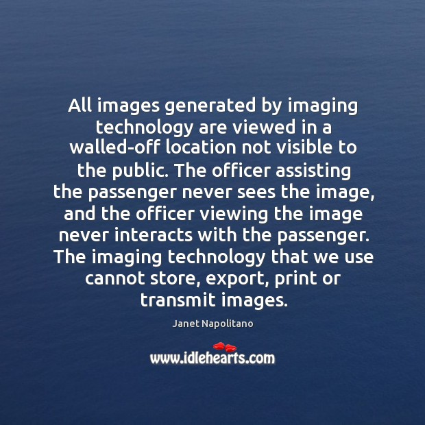 The imaging technology that we use cannot store, export, print or transmit images. Image