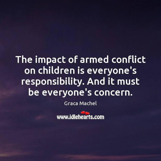 Image, The impact of armed conflict on children is everyone's responsibility. And it