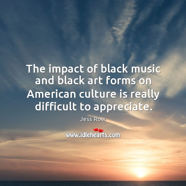 The impact of black music and black art forms on American culture Image