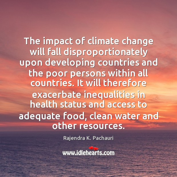 The impact of climate change will fall disproportionately upon developing countries and Image