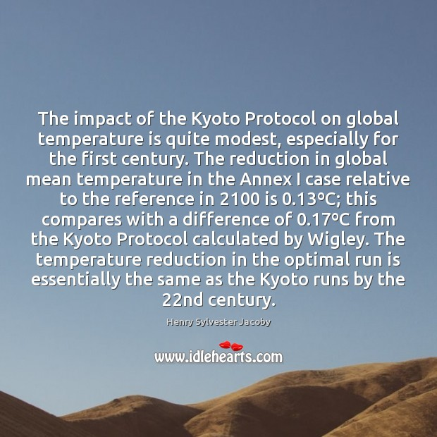 The impact of the Kyoto Protocol on global temperature is quite modest, Image