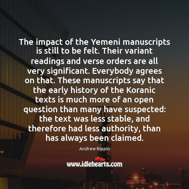 Image, The impact of the Yemeni manuscripts is still to be felt. Their
