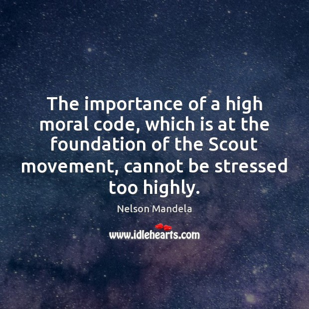 The importance of a high moral code, which is at the foundation Image