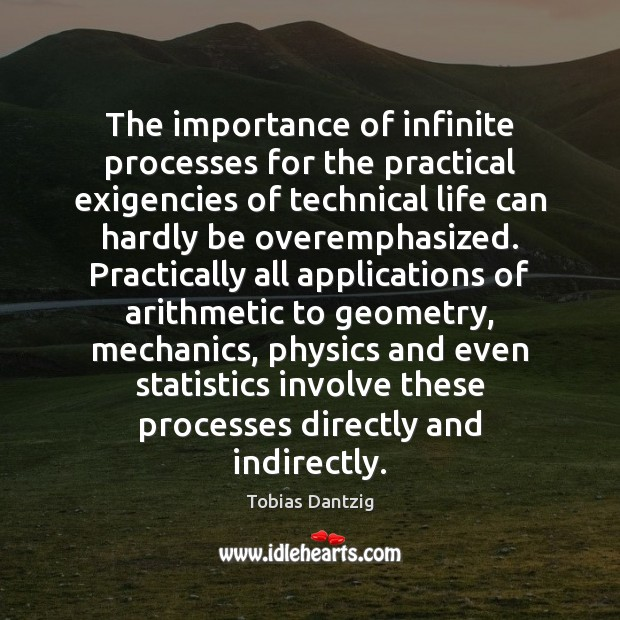 Image, The importance of infinite processes for the practical exigencies of technical life