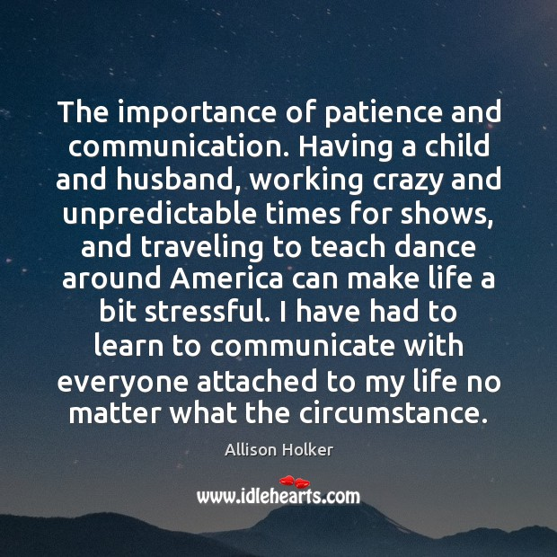 Image, The importance of patience and communication. Having a child and husband, working