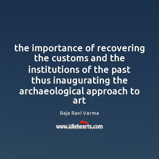 Image, The importance of recovering the customs and the institutions of the past