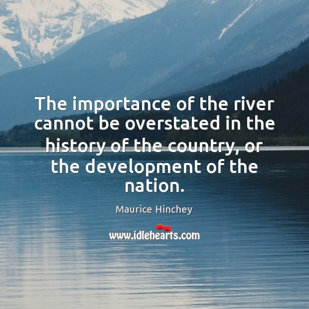 The importance of the river cannot be overstated in the history of Image