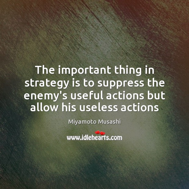 Image, The important thing in strategy is to suppress the enemy's useful actions