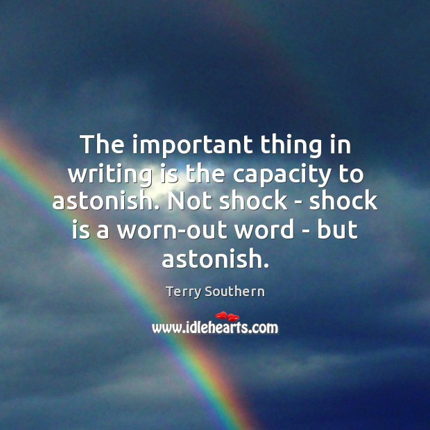 Image, The important thing in writing is the capacity to astonish. Not shock
