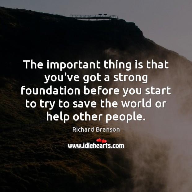 Image, The important thing is that you've got a strong foundation before you