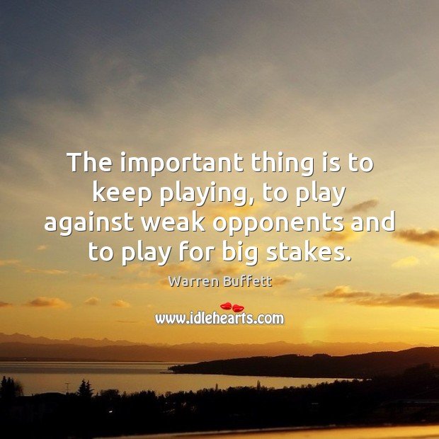 Image, The important thing is to keep playing, to play against weak opponents