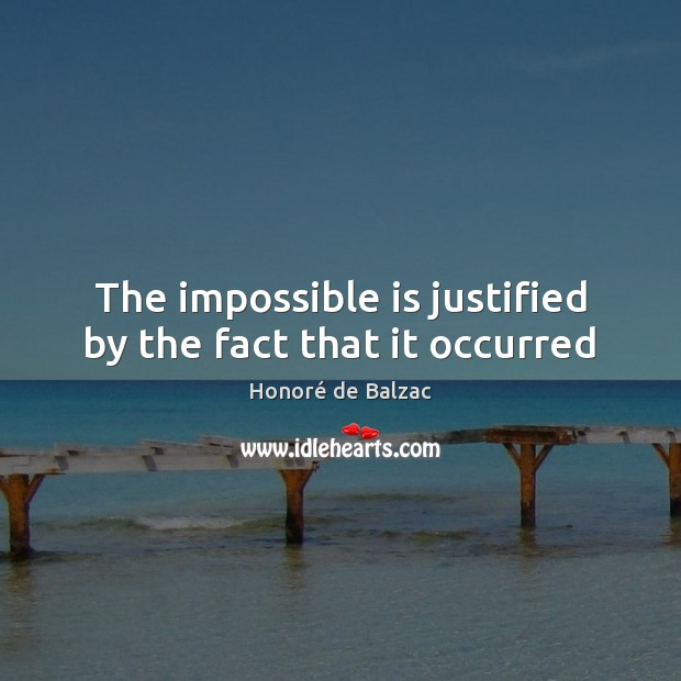 Image, The impossible is justified by the fact that it occurred