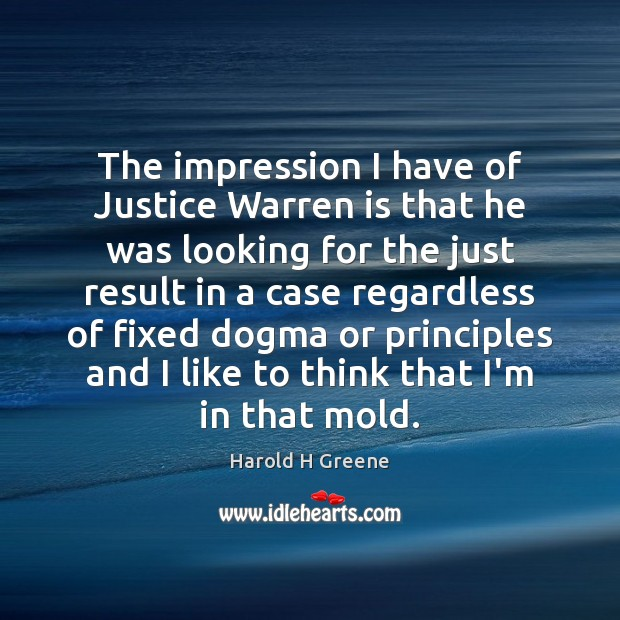 The impression I have of Justice Warren is that he was looking Image