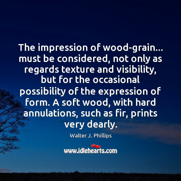 The impression of wood-grain… must be considered, not only as regards texture Image