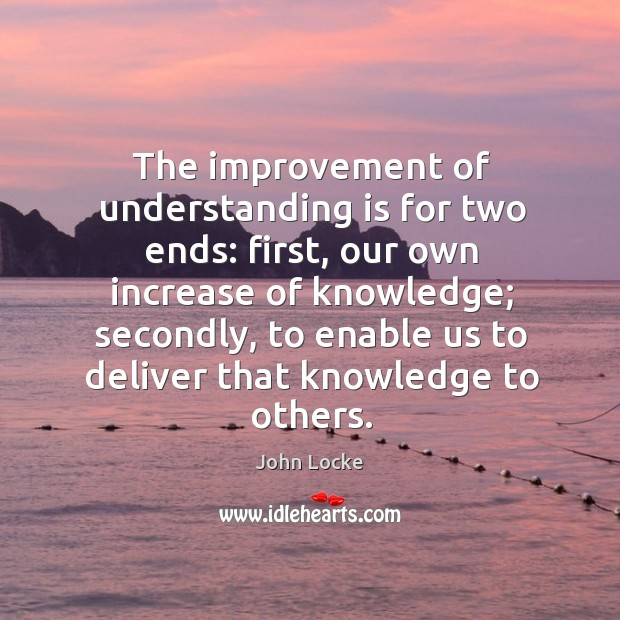 Image, The improvement of understanding is for two ends: first, our own increase of knowledge