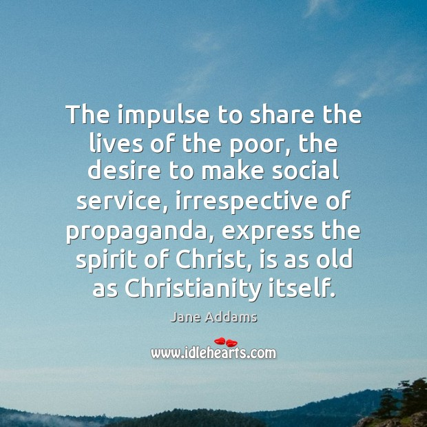 The impulse to share the lives of the poor, the desire to Image