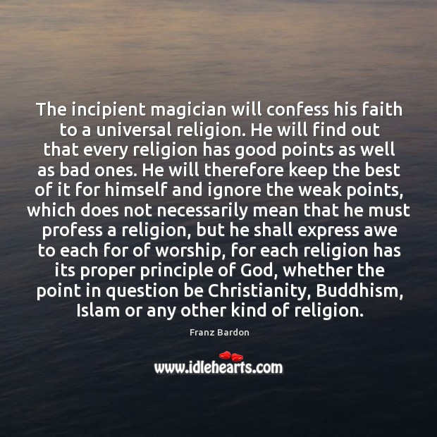 The incipient magician will confess his faith to a universal religion. He Image