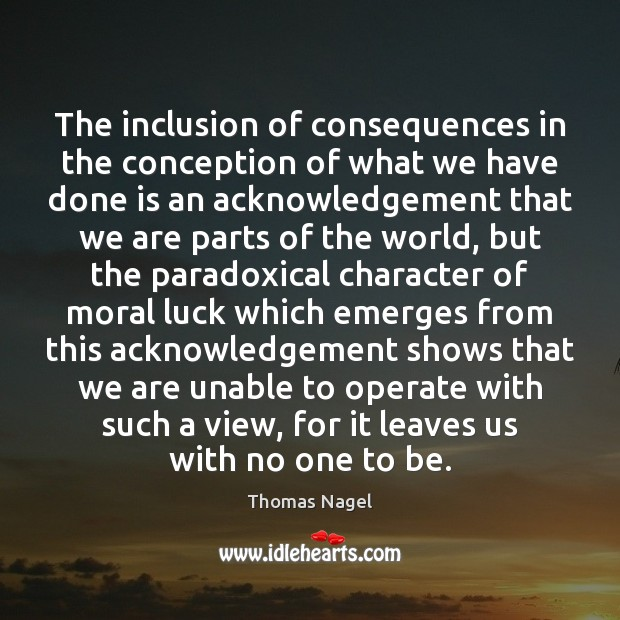 The inclusion of consequences in the conception of what we have done Image
