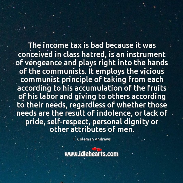 The income tax is bad because it was conceived in class hatred, Tax Quotes Image